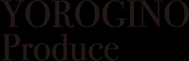 YOROGINO Produce